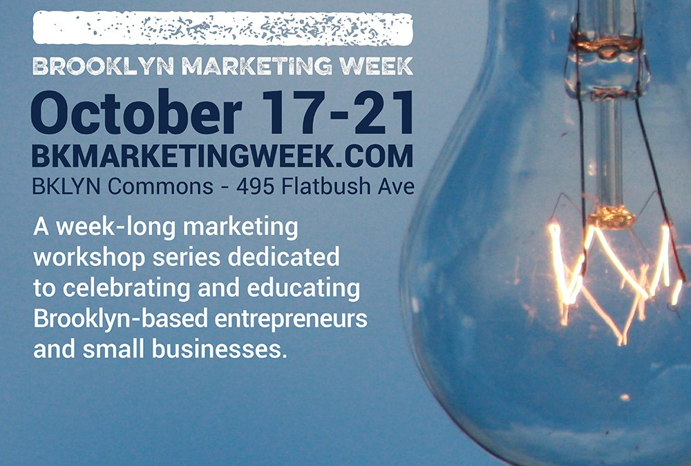 Get the toolbox you need to grow your business at The Brooklyn Marketing Week