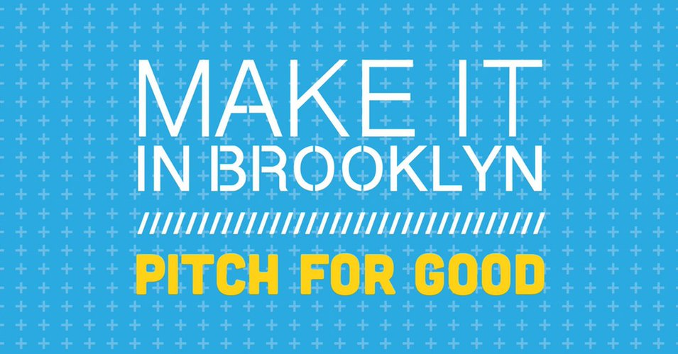Make it in Brooklyn Pitch for Good