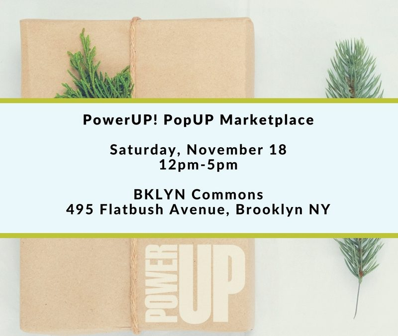 11/18 PowerUP! PopUP Marketplace