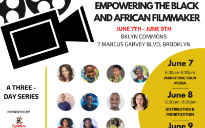 EMPOWERING THE BLACK AND AFRICAN FILMMAKER