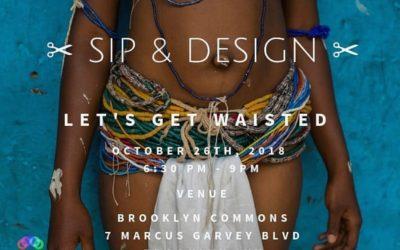 """SIP & DESIGN ✂ """"Let's Get Waisted"""" BKisted"""" BK 10/26"""