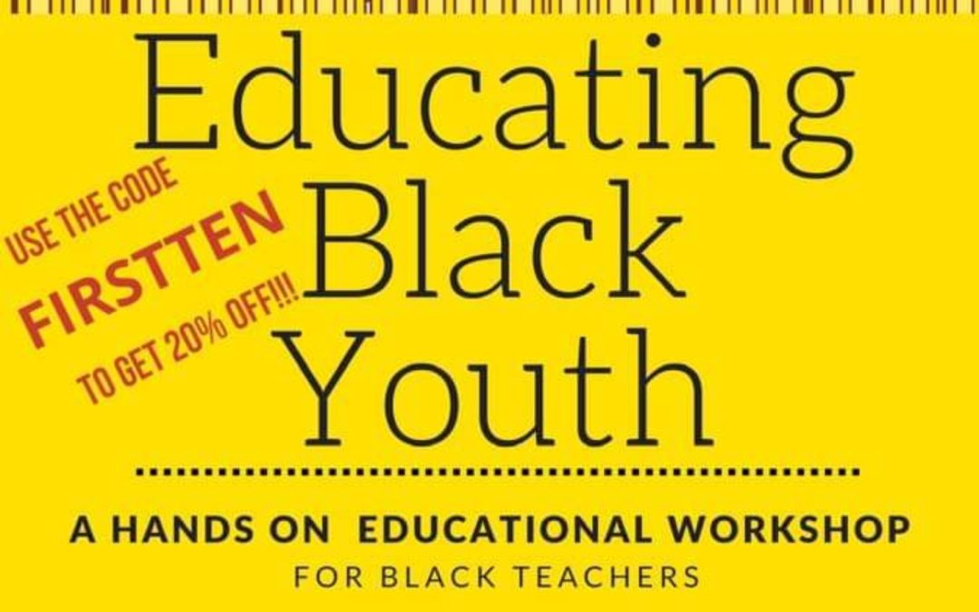 Educating Black Youth – A hands on educational workshop 10/27